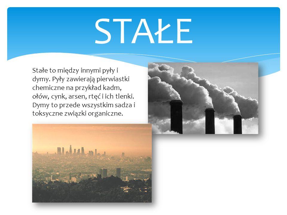 Stałe to między innymi pyły i dymy. Pyły zawierają pierwiastki chemiczne na przykład kadm, ołów, cynk, arsen, rtęć i ich tlenki. Dymy to przede wszyst