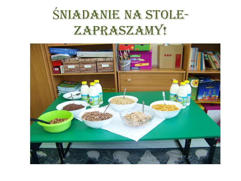Ś NIADANIE NA STOLE- ZAPRASZAMY!