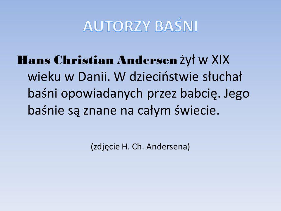 Hans Christian Andersen żył w XIX wieku w Danii.
