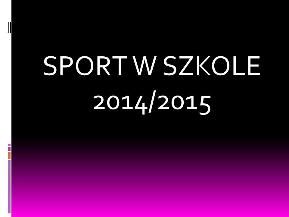 SPORT W SZKOLE 2014/2015