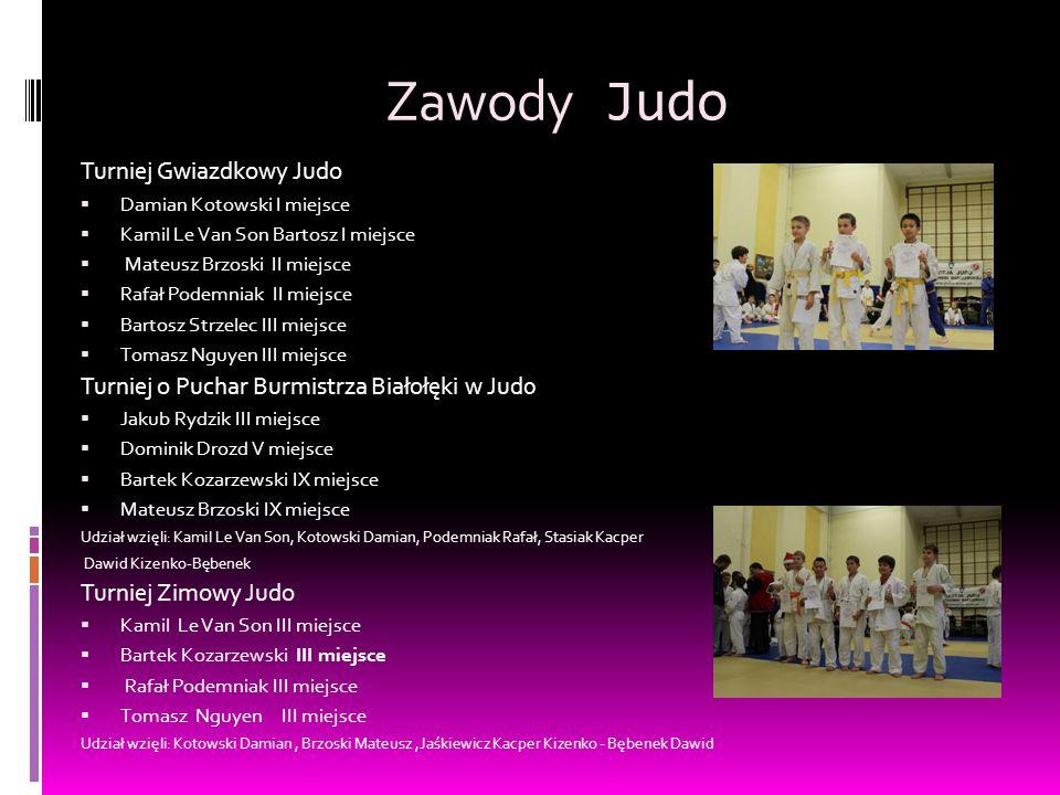Zawody Judo Turniej Gwiazdkowy Judo  Damian Kotowski I miejsce  Kamil Le Van Son Bartosz I miejsce  Mateusz Brzoski II miejsce  Rafał Podemniak II