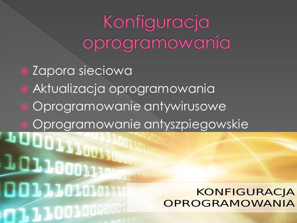  Zapora sieciowa  Aktualizacja oprogramowania  Oprogramowanie antywirusowe  Oprogramowanie antyszpiegowskie