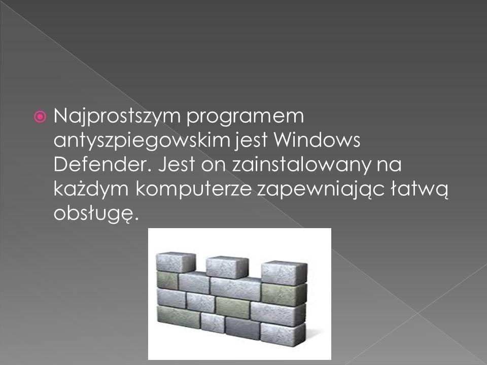  Najprostszym programem antyszpiegowskim jest Windows Defender. Jest on zainstalowany na każdym komputerze zapewniając łatwą obsługę.
