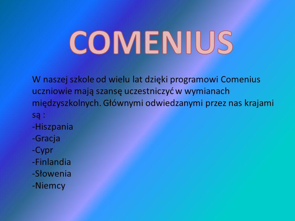 W naszej szkole od wielu lat dzięki programowi Comenius uczniowie mają szansę uczestniczyć w wymianach międzyszkolnych.