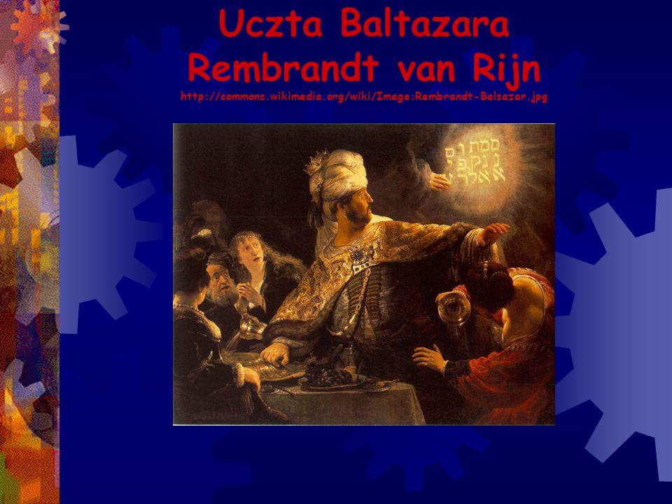 Uczta Baltazara Rembrandt van Rijn http://commons.wikimedia.org/wiki/Image:Rembrandt-Belsazar.jpg