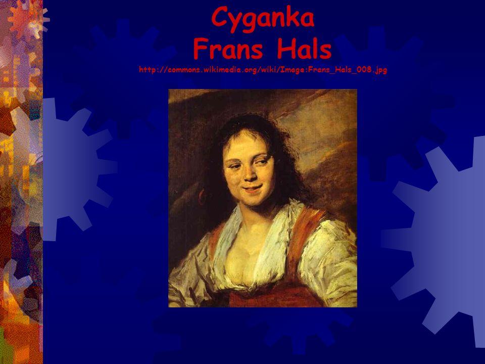 Cyganka Frans Hals http://commons.wikimedia.org/wiki/Image:Frans_Hals_008.jpg