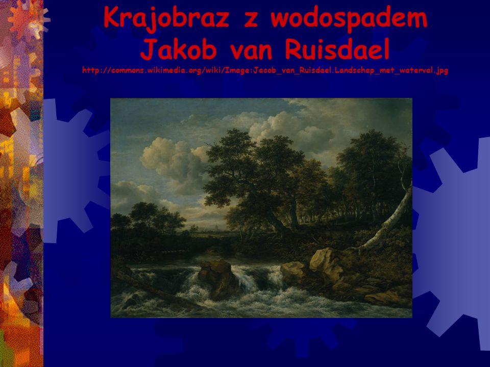 Krajobraz z wodospadem Jakob van Ruisdael http://commons.wikimedia.org/wiki/Image:Jacob_van_Ruisdael.Landschap_met_waterval.jpg
