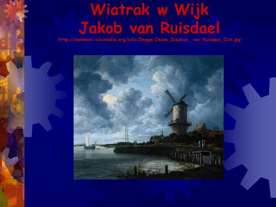 Wiatrak w Wijk Jakob van Ruisdael http://commons.wikimedia.org/wiki/Image:Jacob_Isaaksz._van_Ruisdael_014.jpg