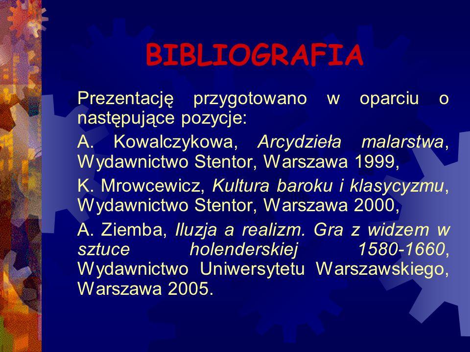 BIBLIOGRAFIA Prezentację przygotowano w oparciu o następujące pozycje: A. Kowalczykowa, Arcydzieła malarstwa, Wydawnictwo Stentor, Warszawa 1999, K. M
