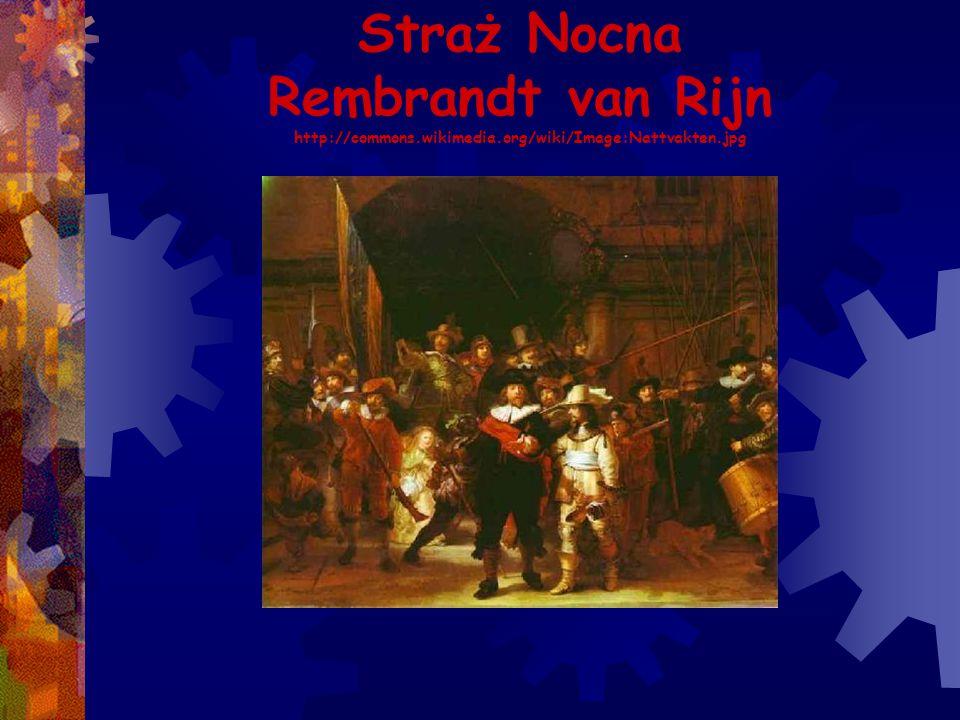 Straż Nocna Rembrandt van Rijn http://commons.wikimedia.org/wiki/Image:Nattvakten.jpg
