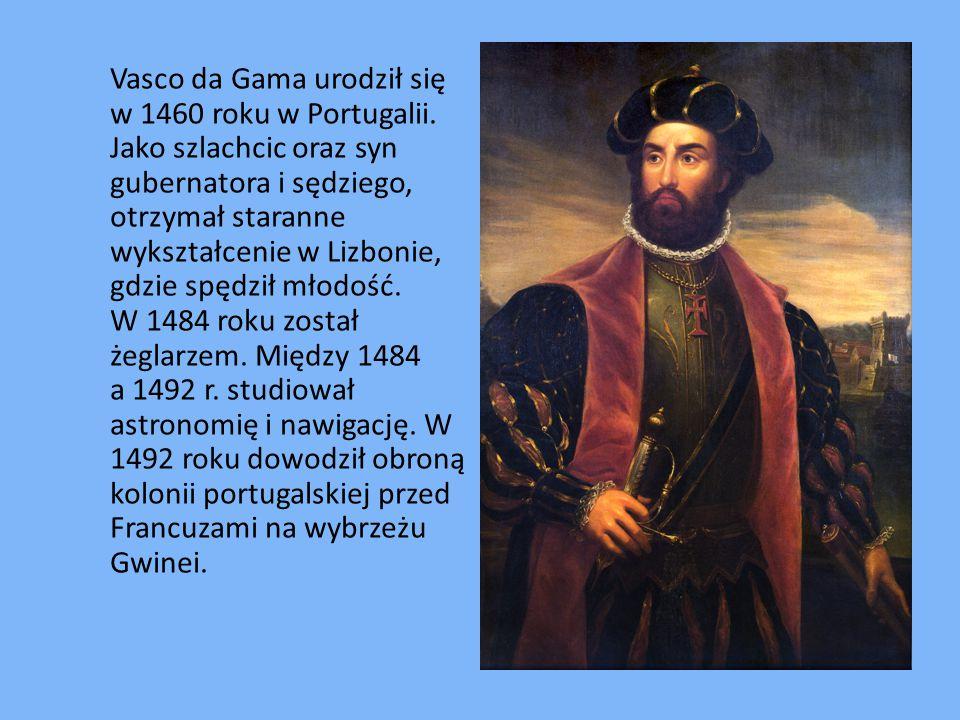 W roku 1497 Vasco da Gama został wysłany przez króla Portugali w celu odkrycia drogi morskiej do Indii.