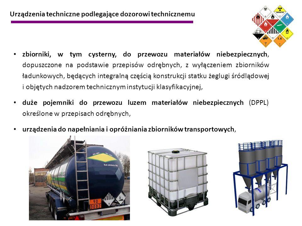 zbiorniki, w tym cysterny, do przewozu materiałów niebezpiecznych, dopuszczone na podstawie przepisów odrębnych, z wyłączeniem zbiorników ładunkowych,