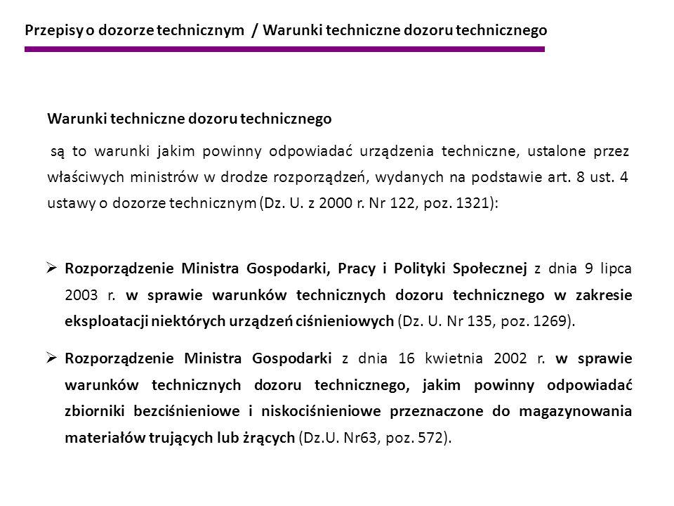 Przepisy o dozorze technicznym / Warunki techniczne dozoru technicznego Warunki techniczne dozoru technicznego są to warunki jakim powinny odpowiadać