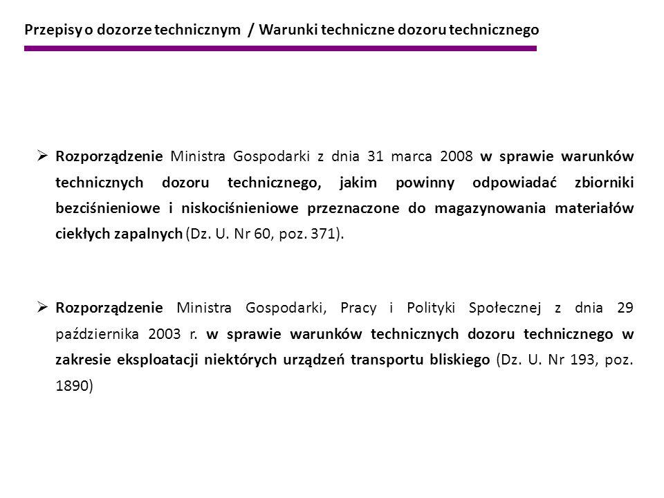 Przepisy o dozorze technicznym / Warunki techniczne dozoru technicznego  Rozporządzenie Ministra Gospodarki z dnia 31 marca 2008 w sprawie warunków t