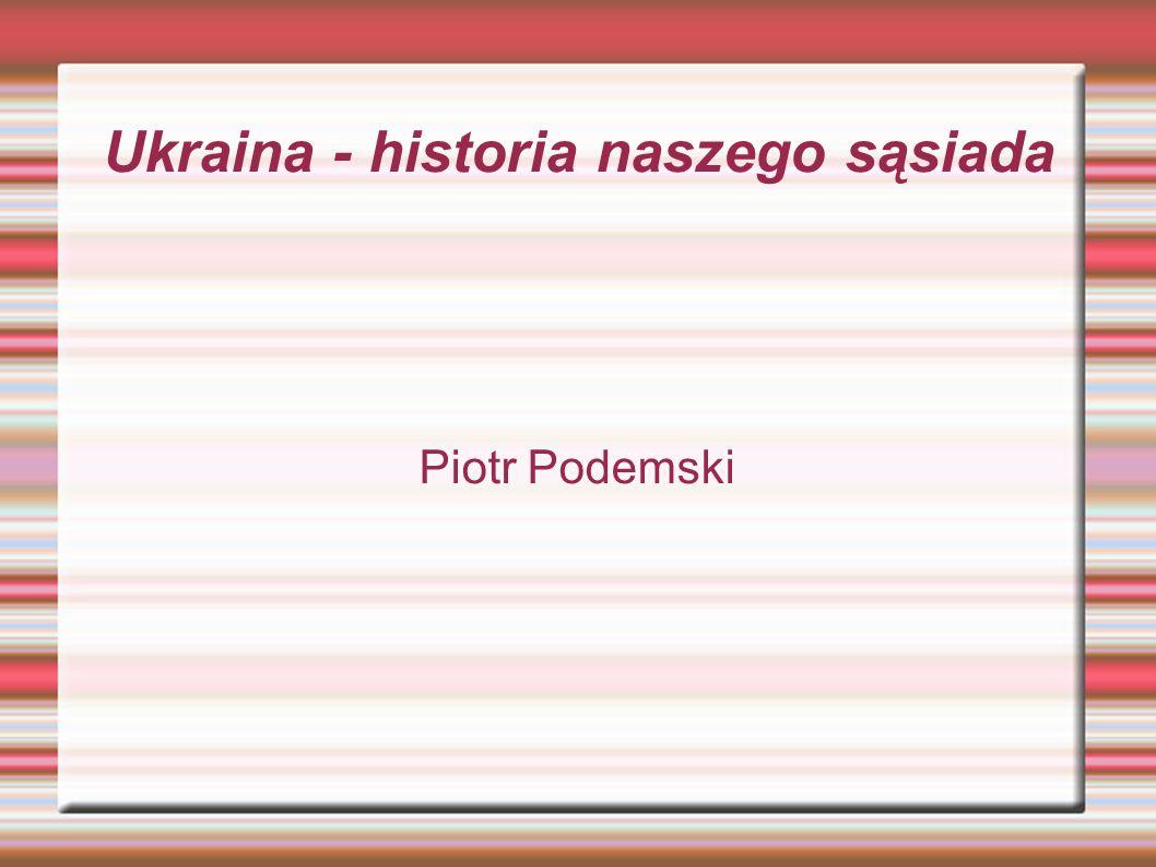 Pod władzą ZSRR  Wielki głód 1932-1933 (10 mln ofiar)  Kolaboracja z Niemcami hitlerowskimi  Ukraińska Powstańcza Armia (UPA)  Rzezie Polaków na Wołyniu