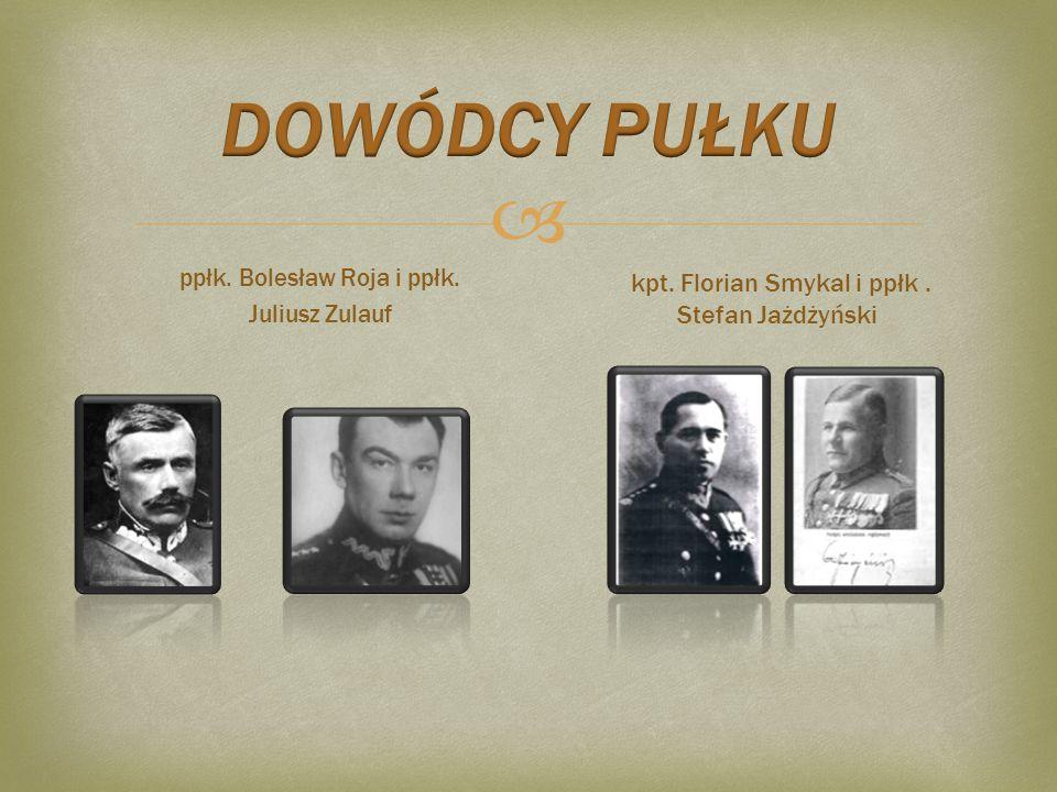   Dowódcy pułku ppłk.Bolesław Roja: 18 III 1915–15 IX 1917 mjr.