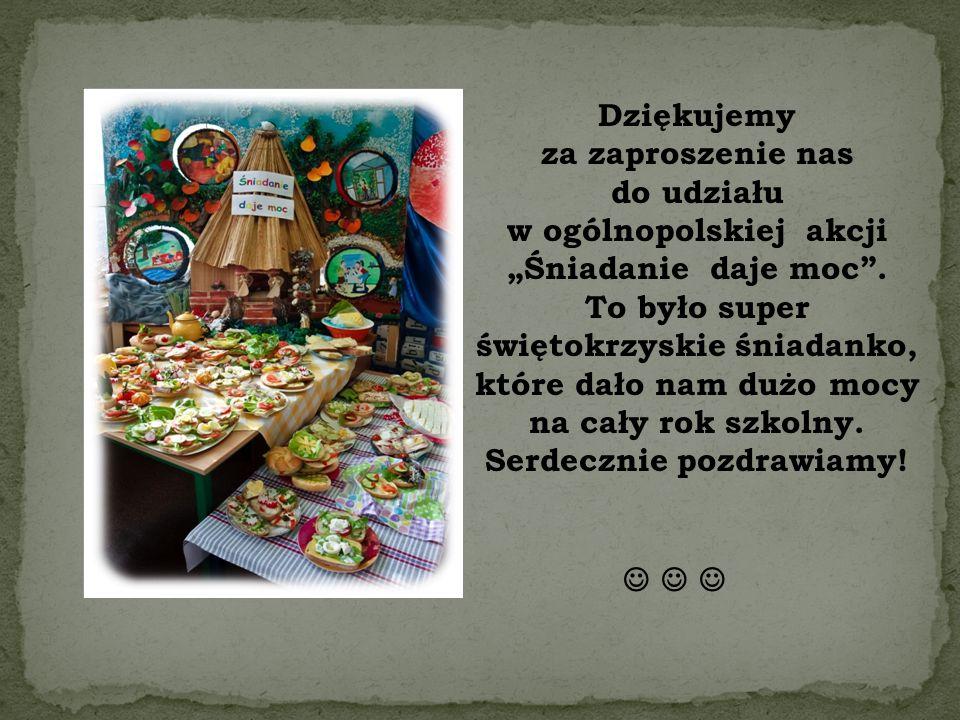 """Dziękujemy za zaproszenie nas do udziału w ogólnopolskiej akcji """"Śniadanie daje moc ."""
