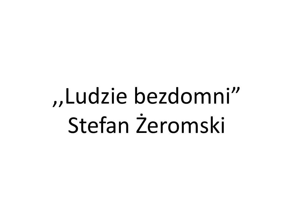 ,,Ludzie bezdomni Stefan Żeromski