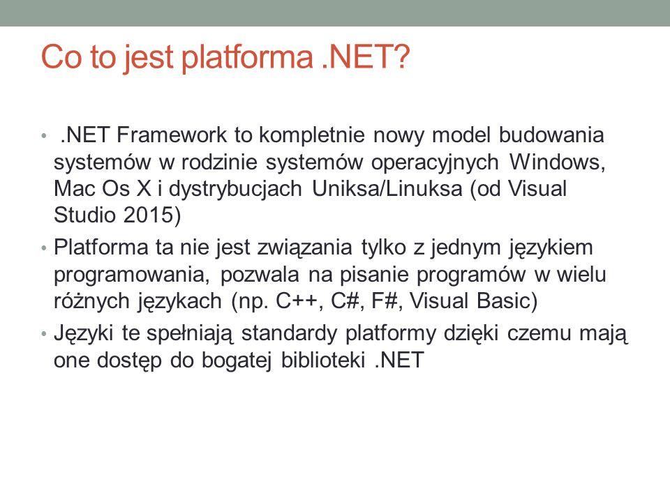 Co to jest platforma.NET?.NET Framework to kompletnie nowy model budowania systemów w rodzinie systemów operacyjnych Windows, Mac Os X i dystrybucjach