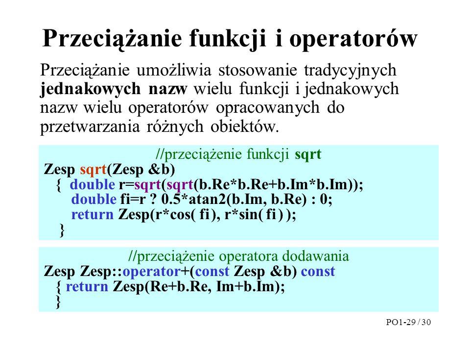 Przeciążanie umożliwia stosowanie tradycyjnych jednakowych nazw wielu funkcji i jednakowych nazw wielu operatorów opracowanych do przetwarzania różnyc