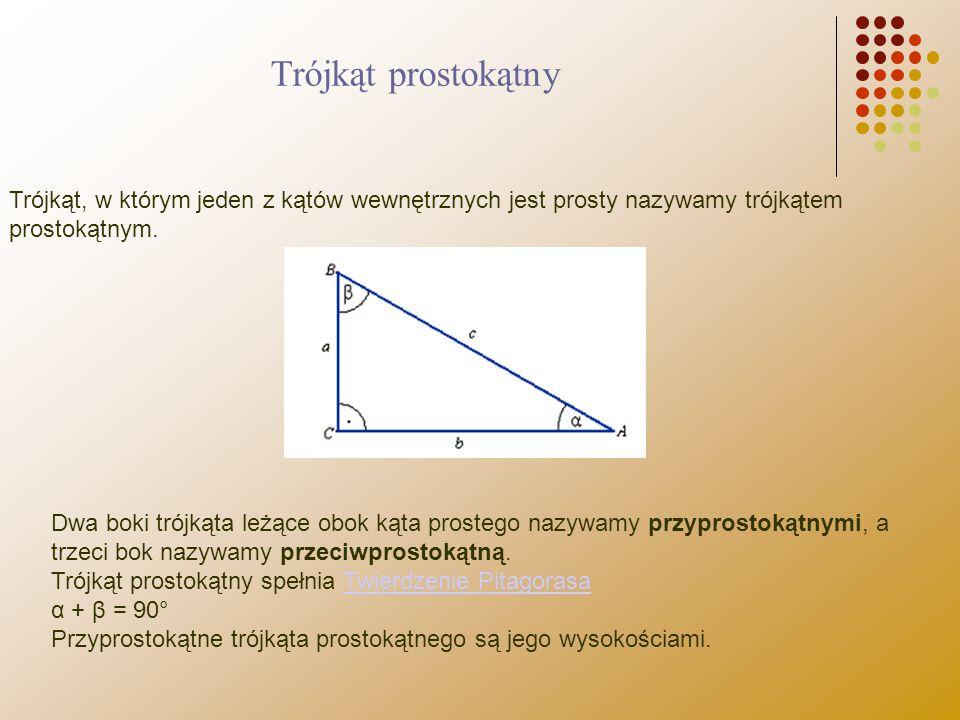 Trójkąt, w którym jeden z kątów wewnętrznych jest prosty nazywamy trójkątem prostokątnym. Dwa boki trójkąta leżące obok kąta prostego nazywamy przypro