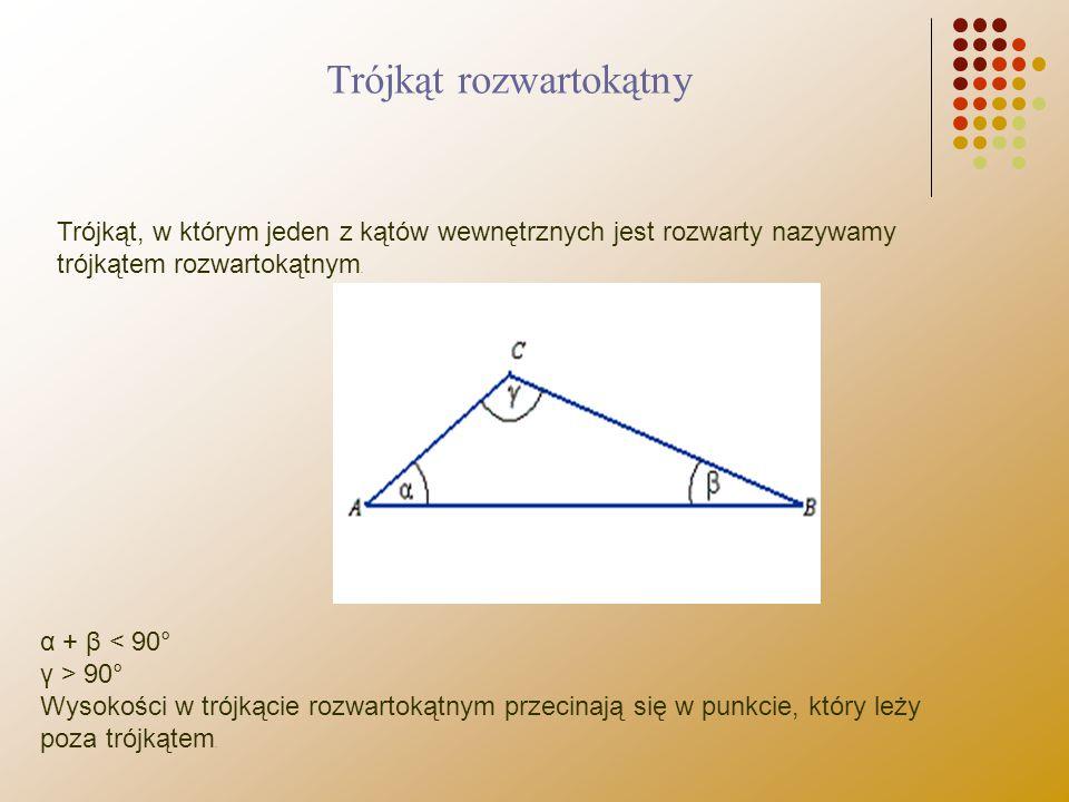 Trójkąt, w którym jeden z kątów wewnętrznych jest rozwarty nazywamy trójkątem rozwartokątnym. α + β 90° Wysokości w trójkącie rozwartokątnym przecinaj