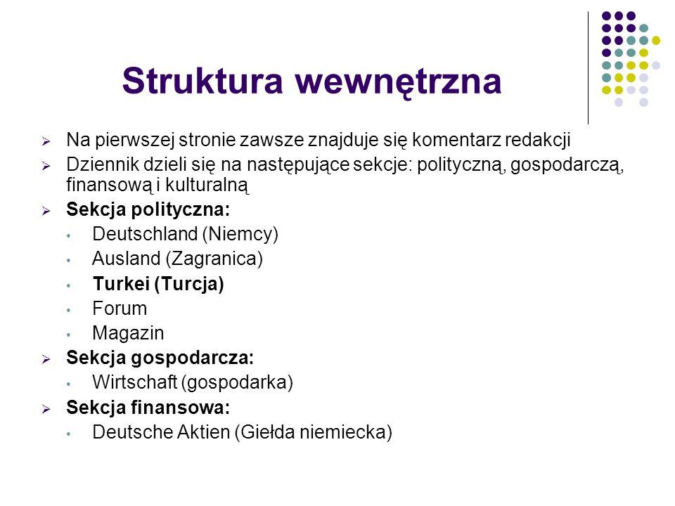 Struktura wewnętrzna  Na pierwszej stronie zawsze znajduje się komentarz redakcji  Dziennik dzieli się na następujące sekcje: polityczną, gospodarcz