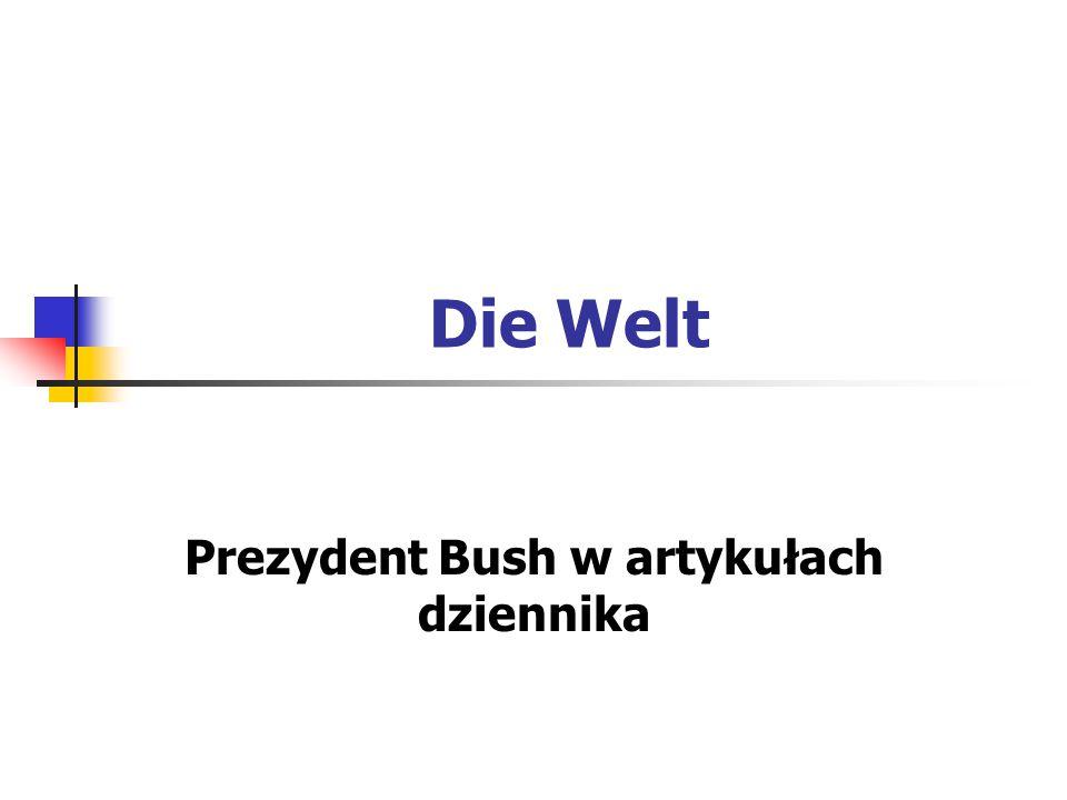 Die Welt Prezydent Bush w artykułach dziennika