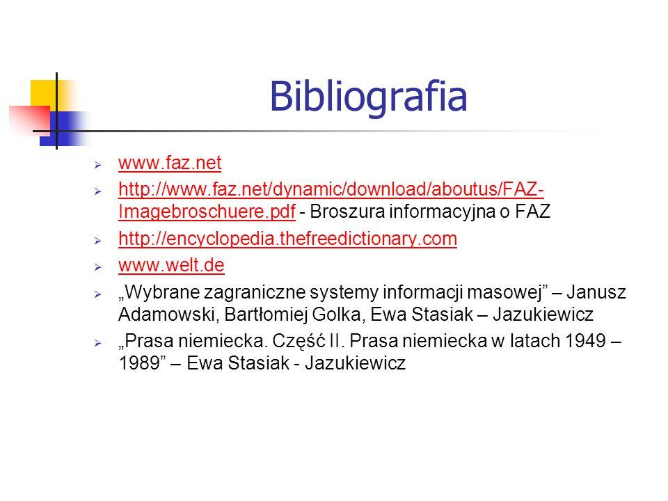 Bibliografia  www.faz.net www.faz.net  http://www.faz.net/dynamic/download/aboutus/FAZ- Imagebroschuere.pdf - Broszura informacyjna o FAZ http://www