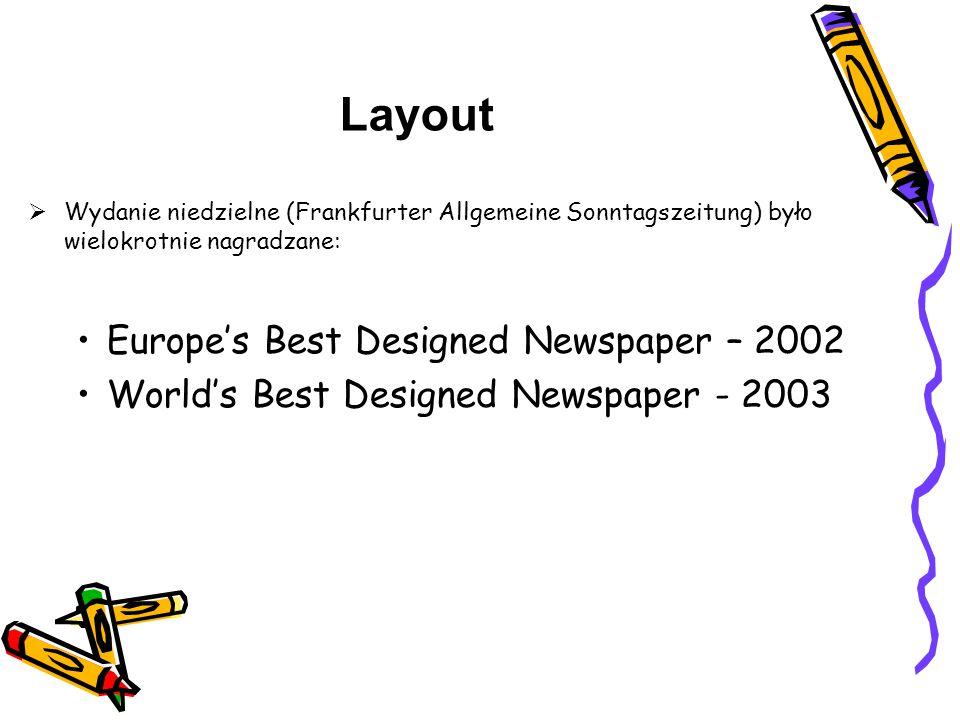  Wydanie niedzielne (Frankfurter Allgemeine Sonntagszeitung) było wielokrotnie nagradzane: Europe's Best Designed Newspaper – 2002 World's Best Desig