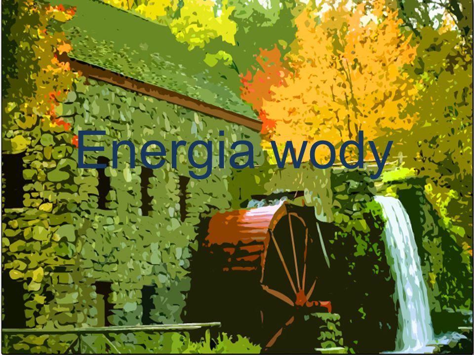 12-5-29 Obecnie energia wody jest wykorzystywana do produkcji czystej energii elektrycznej – elektryczności, która zasila np.