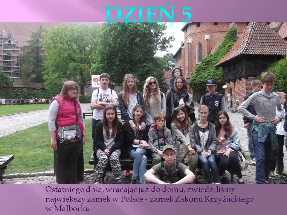 Ostatniego dnia, wracając już do domu, zwiedziliśmy największy zamek w Polsce - zamek Zakonu Krzyżackiego w Malborku.