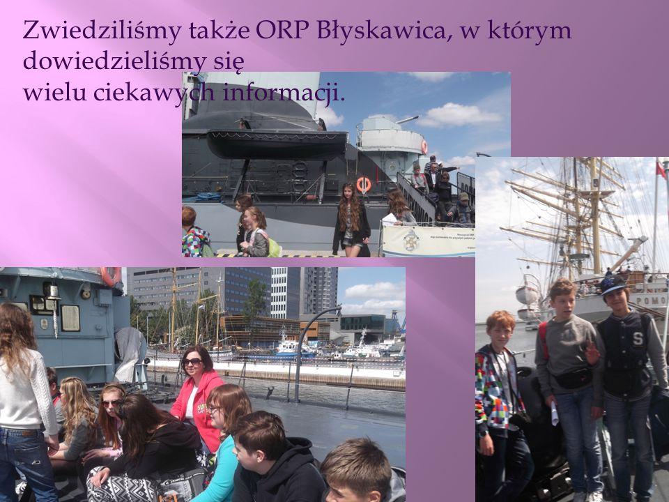 Zwiedziliśmy także ORP Błyskawica, w którym dowiedzieliśmy się wielu ciekawych informacji.