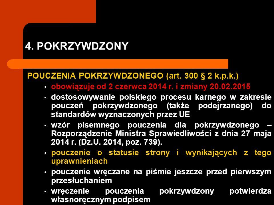 4. POKRZYWDZONY POUCZENIA POKRZYWDZONEGO (art. 300 § 2 k.p.k.) obowiązuje od 2 czerwca 2014 r. i zmiany 20.02.2015 dostosowywanie polskiego procesu ka