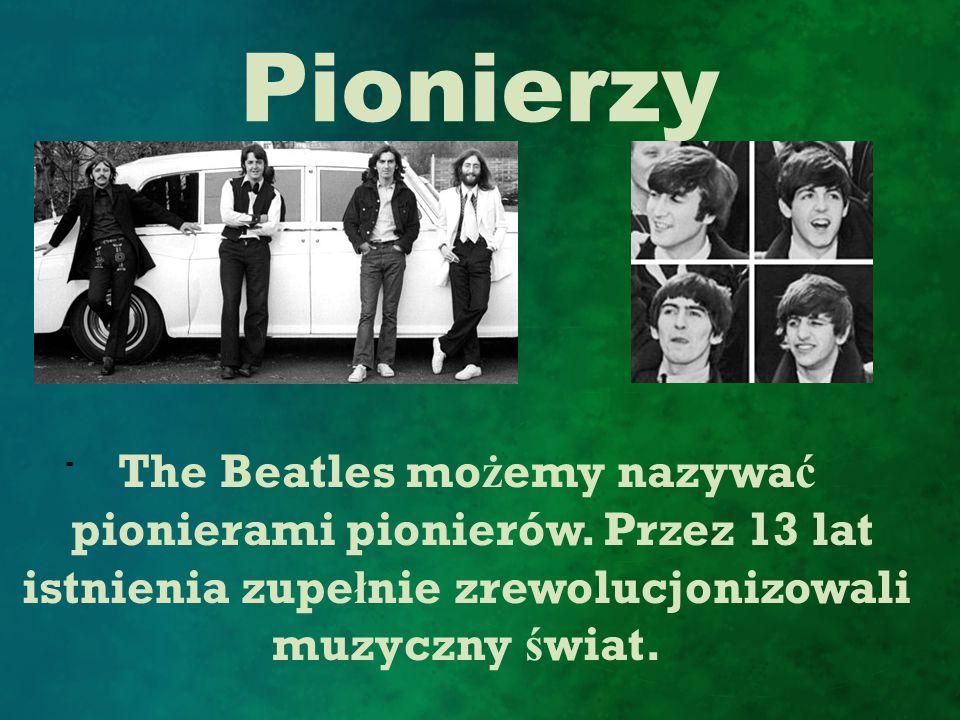 Historia Beatlesi pochodz ą z Liverpoolu w Wielkiej Brytanii.