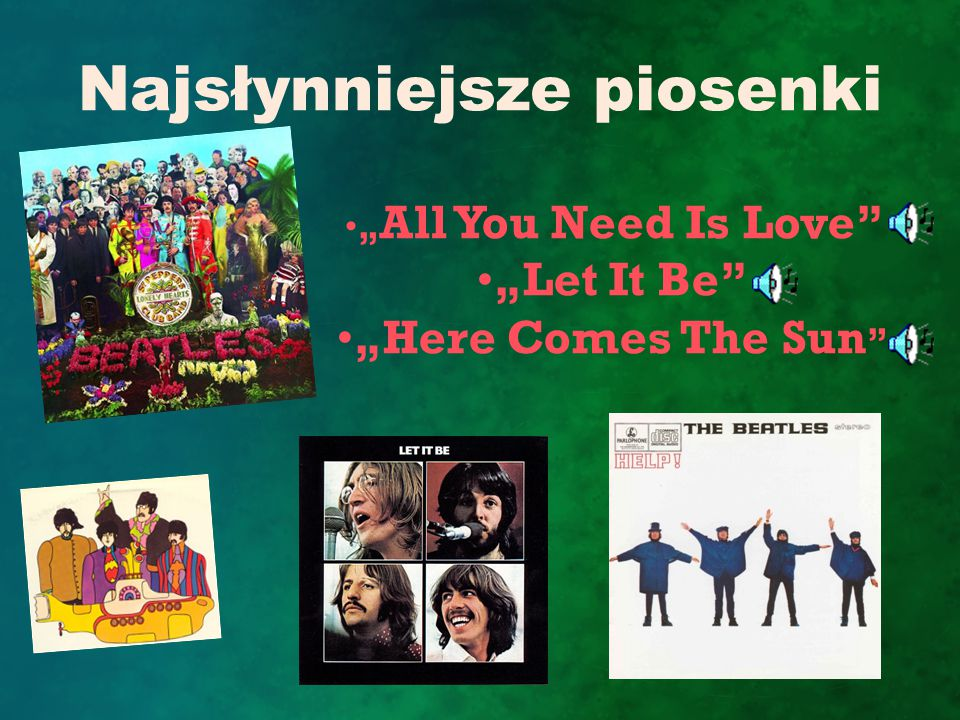"Najsłynniejsze piosenki "" All You Need Is Love"" ""Let It Be"" ""Here Comes The Sun """