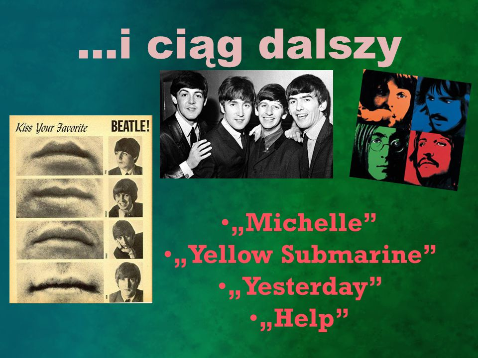 "…i ciąg dalszy ""Michelle"" ""Yellow Submarine"" ""Yesterday"" ""Help"""