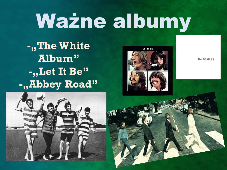 "Ważne albumy -""The White Album"" -""Let It Be"" -""Abbey Road"""