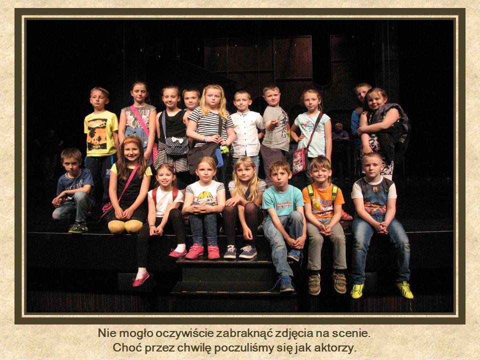 Nie mogło oczywiście zabraknąć zdjęcia na scenie. Choć przez chwilę poczuliśmy się jak aktorzy.