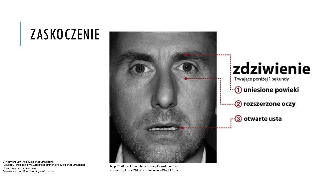 ZASKOCZENIE http://betkowski-coaching.home.pl/wordpress/wp- content/uploads/2011/07/zdziwienie-600x387.jpg Dotyczy przedmiotu: edukacja wczesnoszkolna