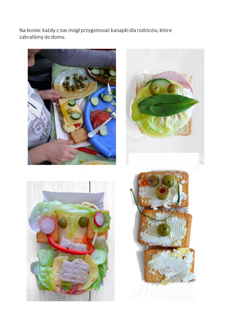 Na koniec każdy z nas mógł przygotować kanapki dla rodziców, które zabraliśmy do domu.