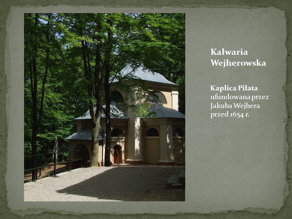 Kalwaria Wejherowska Kaplica Piłata ufundowana przez Jakuba Wejhera przed 1654 r.