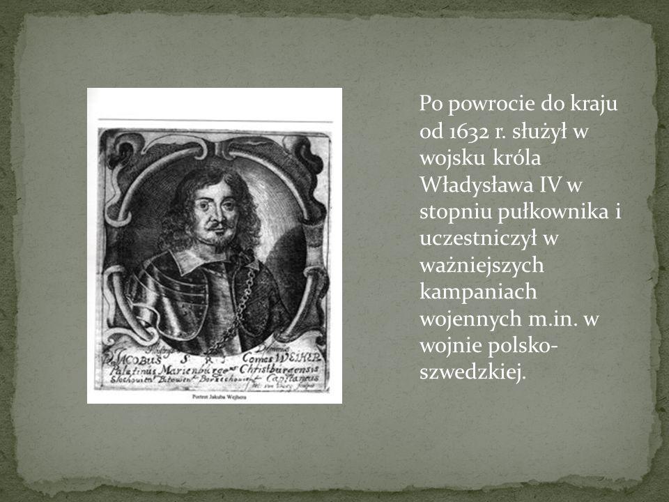 Po powrocie do kraju od 1632 r. służył w wojsku króla Władysława IV w stopniu pułkownika i uczestniczył w ważniejszych kampaniach wojennych m.in. w wo