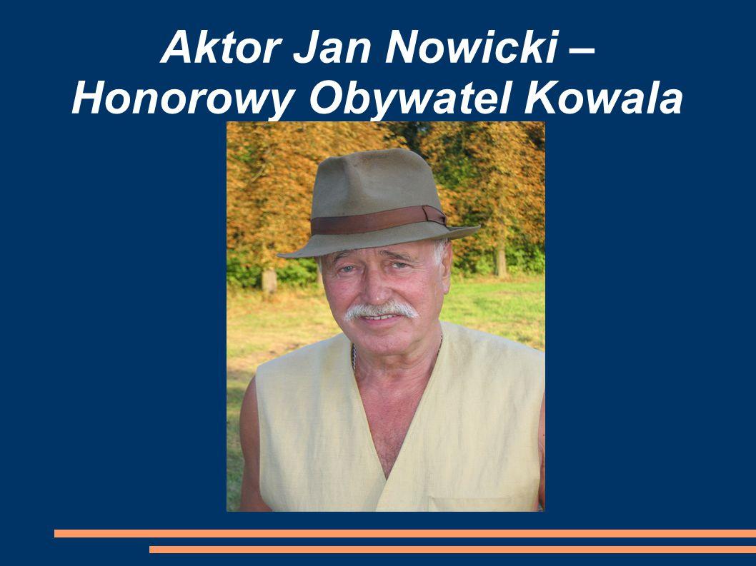 Aktor Jan Nowicki – Honorowy Obywatel Kowala