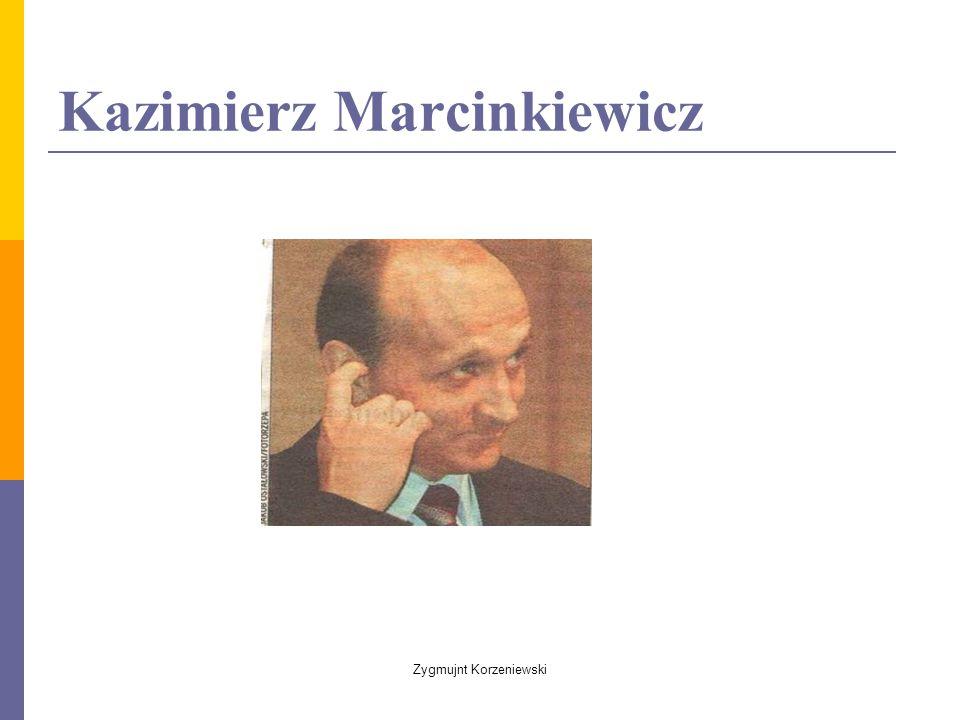 Kazimierz Marcinkiewicz Zygmujnt Korzeniewski