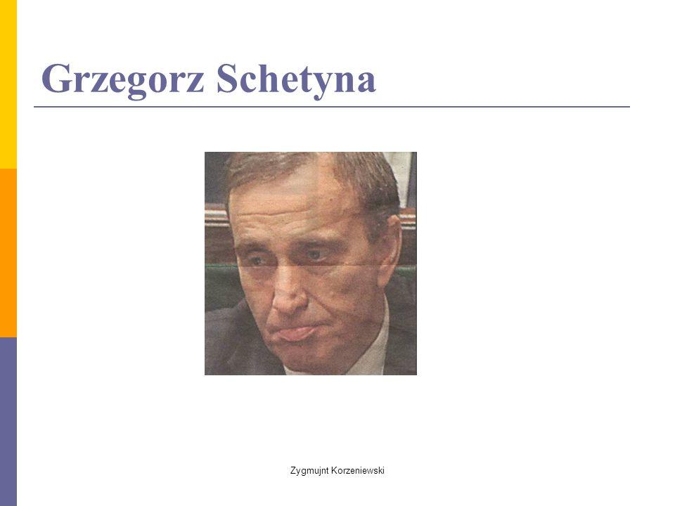 Grzegorz Schetyna Zygmujnt Korzeniewski