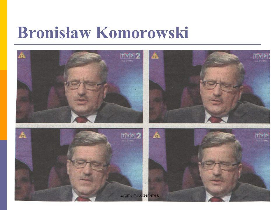 Bronisław Komorowski Zygmujnt Korzeniewski
