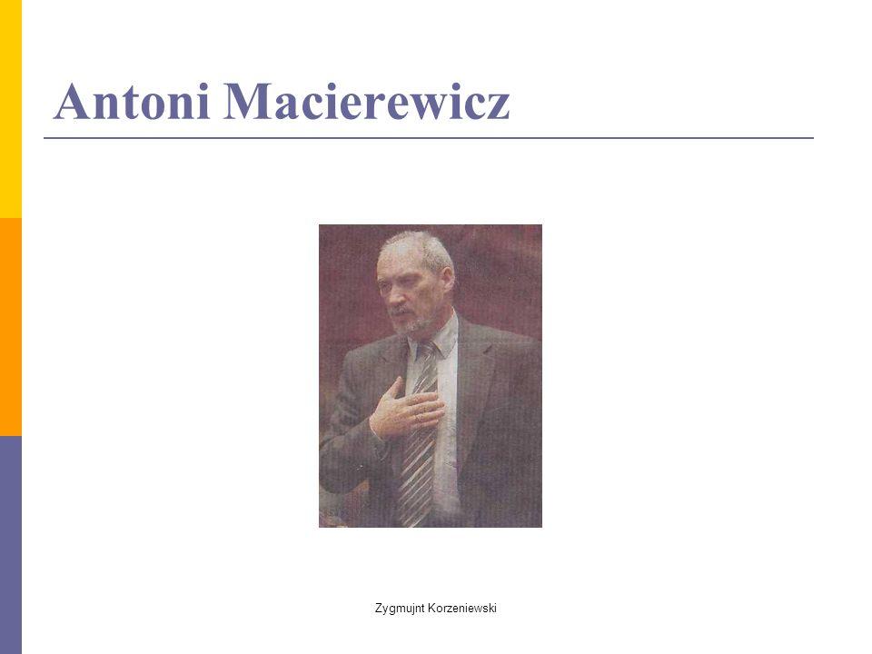 Antoni Macierewicz Zygmujnt Korzeniewski