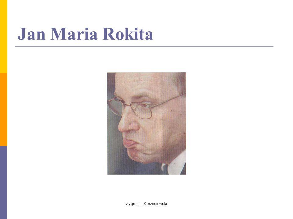 Jan Maria Rokita Zygmujnt Korzeniewski