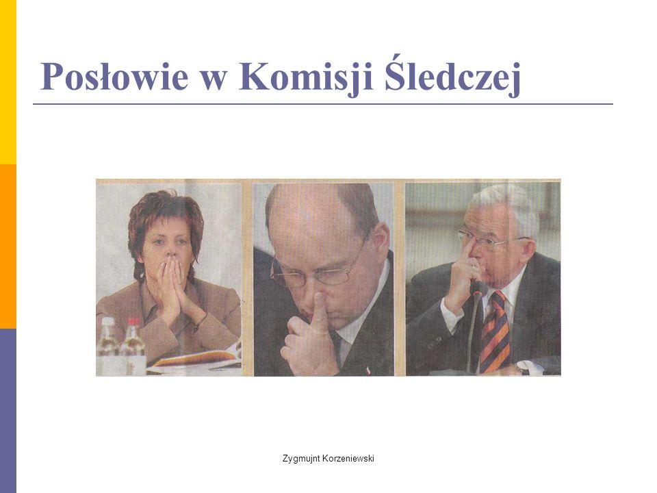 Posłowie w Komisji Śledczej Zygmujnt Korzeniewski